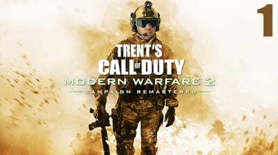 Trent's Modern Warfare 2 Campaign Remastered Ep.1