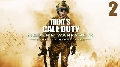 Trent's Modern Warfare 2 Campaign Remastered Ep.2