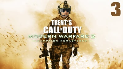 Trent's Modern Warfare 2 Campaign Remastered Ep.3