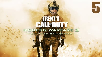 Trent's Modern Warfare 2 Campaign Remastered Ep.5