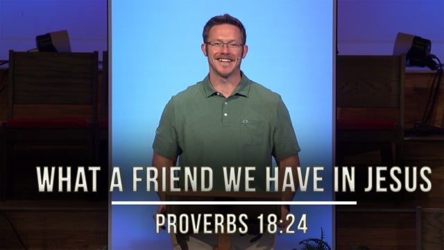 August 28, 2020 | Stories of Hope: What a Friend We Have in Jesus | Proverbs 18:24