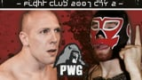 wXw Fight Club 2007 - PWG European Vacation