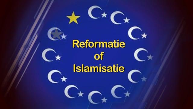 Reformatie of islamisatie 2 - Reformation or Islamitation...