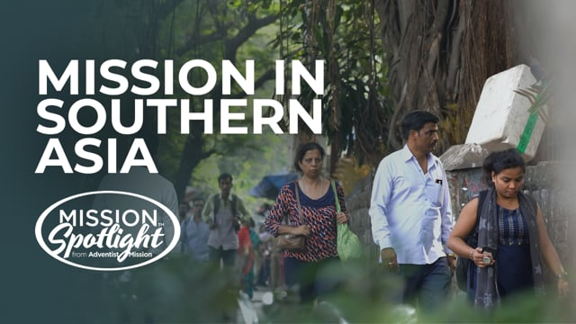Monthly Mission Video - Mission in Southern Asia