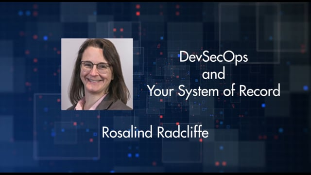 Rosalind Radcliffe - Rosalind Radcliffe - DevSecOps and your system of record