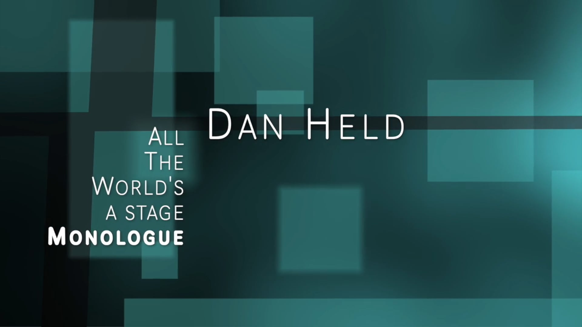 Dan Held - All the World's a Stage - Monolgoue