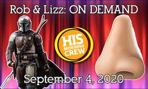 Rob & Lizz On Demand: Friday, September 4, 2020