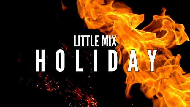 HOLIDAY, LITTLE MIX - A FILM BY KING O'HOLI