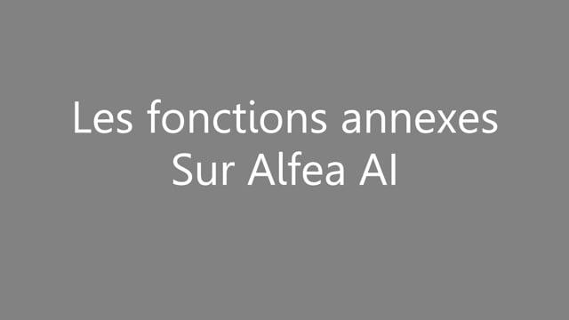 456120731 APC - Les fonctions annexes sur Alfea AI