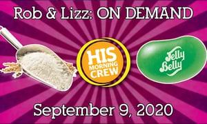 Rob & Lizz On Demand: Wednesday, September 9, 2020