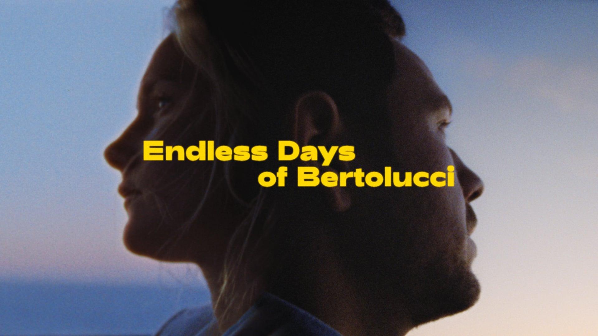 Endless Days of Bertolucci