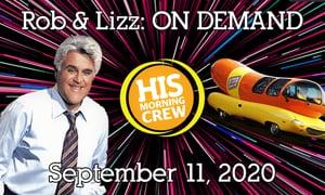 Rob & Lizz On Demand: Friday, September 11, 2020