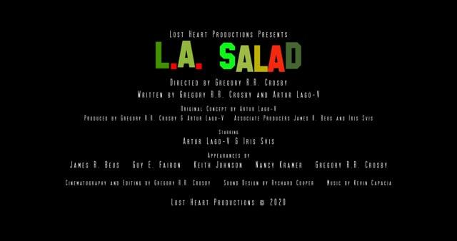"""""""L.A. Salad"""" a short film by Gregory R.R. Crosby"""