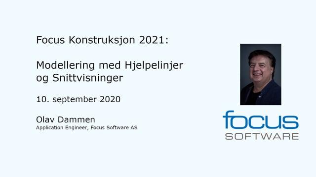 Focus Konstruksjon 2021. Modellering med Hjelpelinjer og Snittvisninger