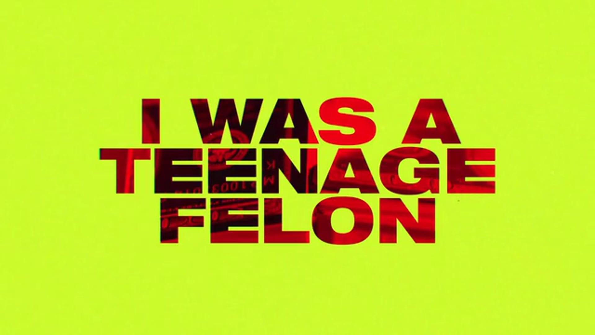 I Was a Teenage Felon - Official Trailer