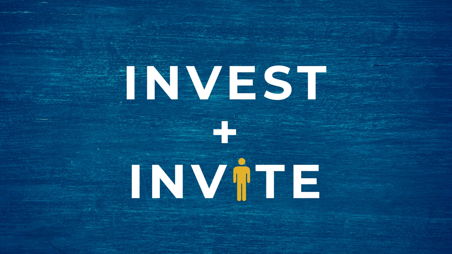 Invest and Invite - Week 1