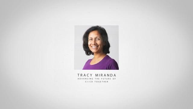 Tracy Miranda - Advancing the Future of CI/CD Together