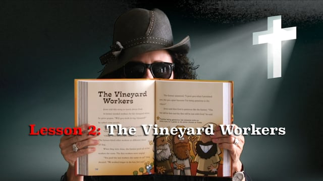Lesson 2: The Vineyard Workers
