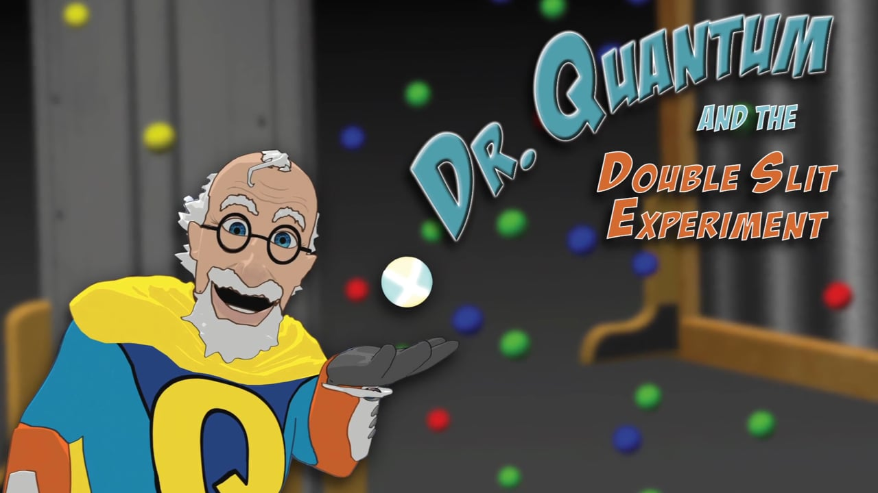 Dr. Quantum and the Double Slit Experiment