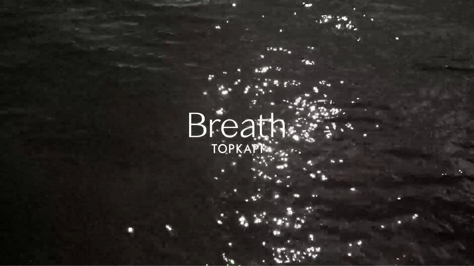 Breath -TOPKAPI-