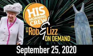 Rob & Lizz On Demand: Friday, September 25, 2020