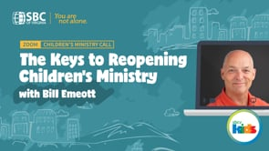 Reopening Children's Ministry with Bill Emeott