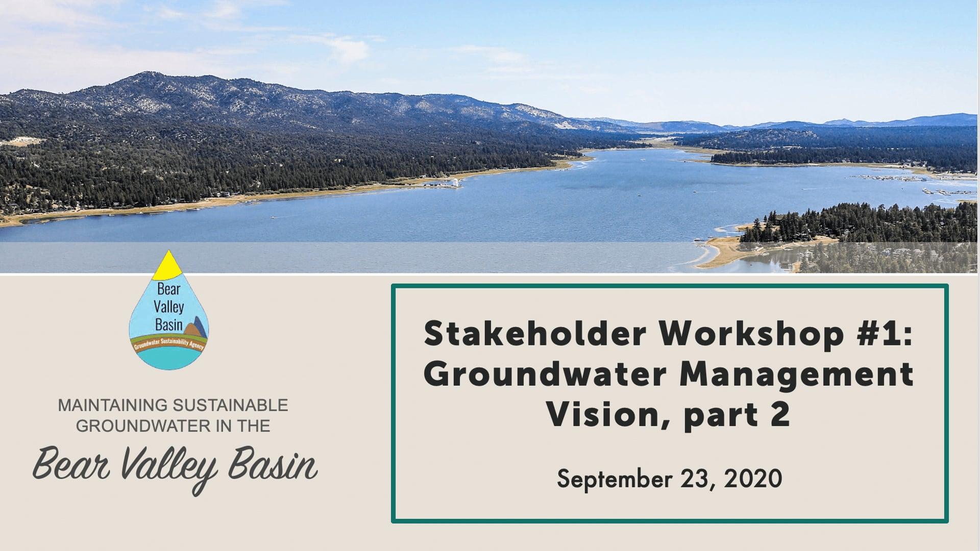 Bear Valley Basin GSP, Workshop #1: Groundwater Management Vision (Part 2)