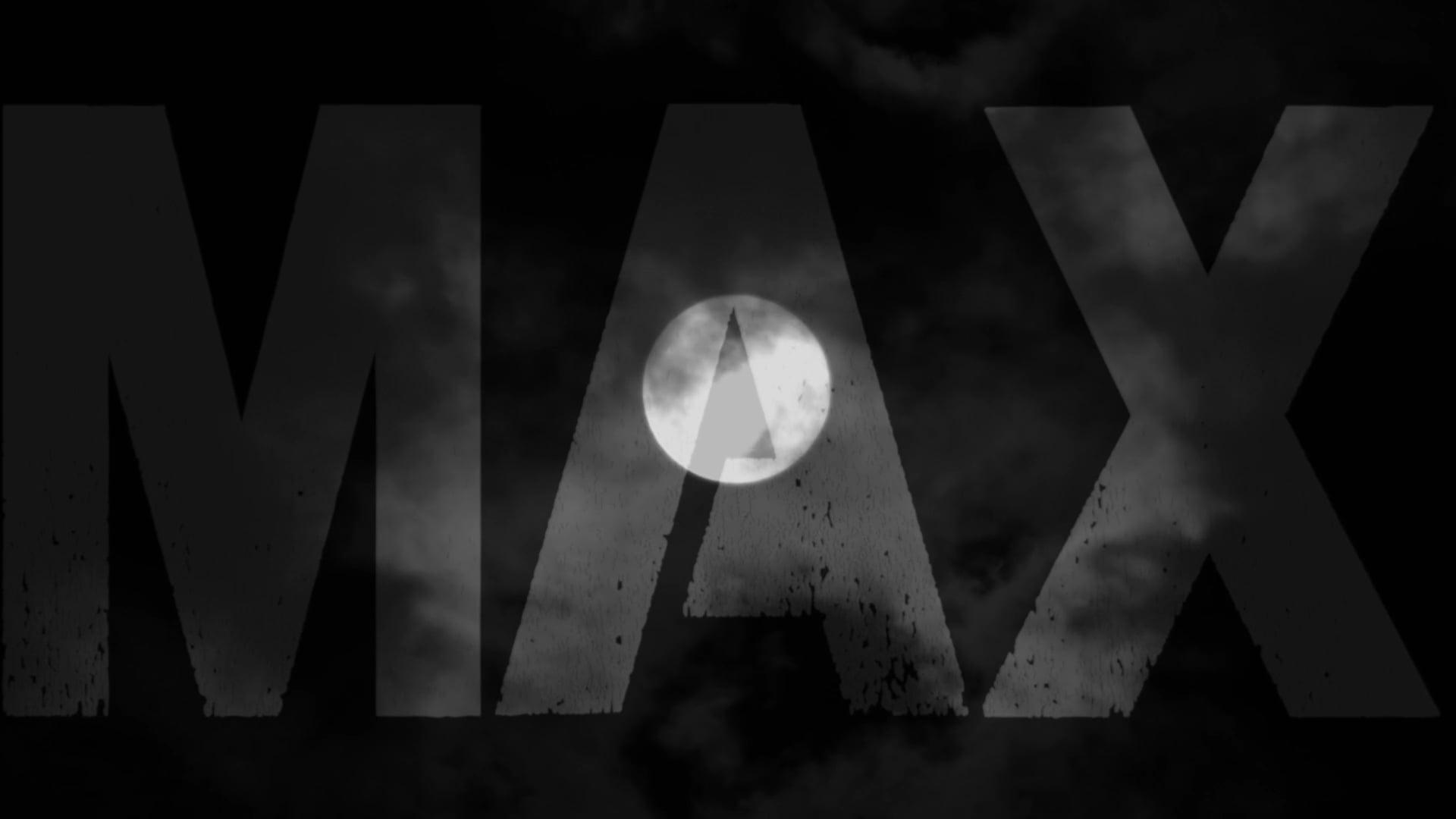 MAX chapitre II TRAILER