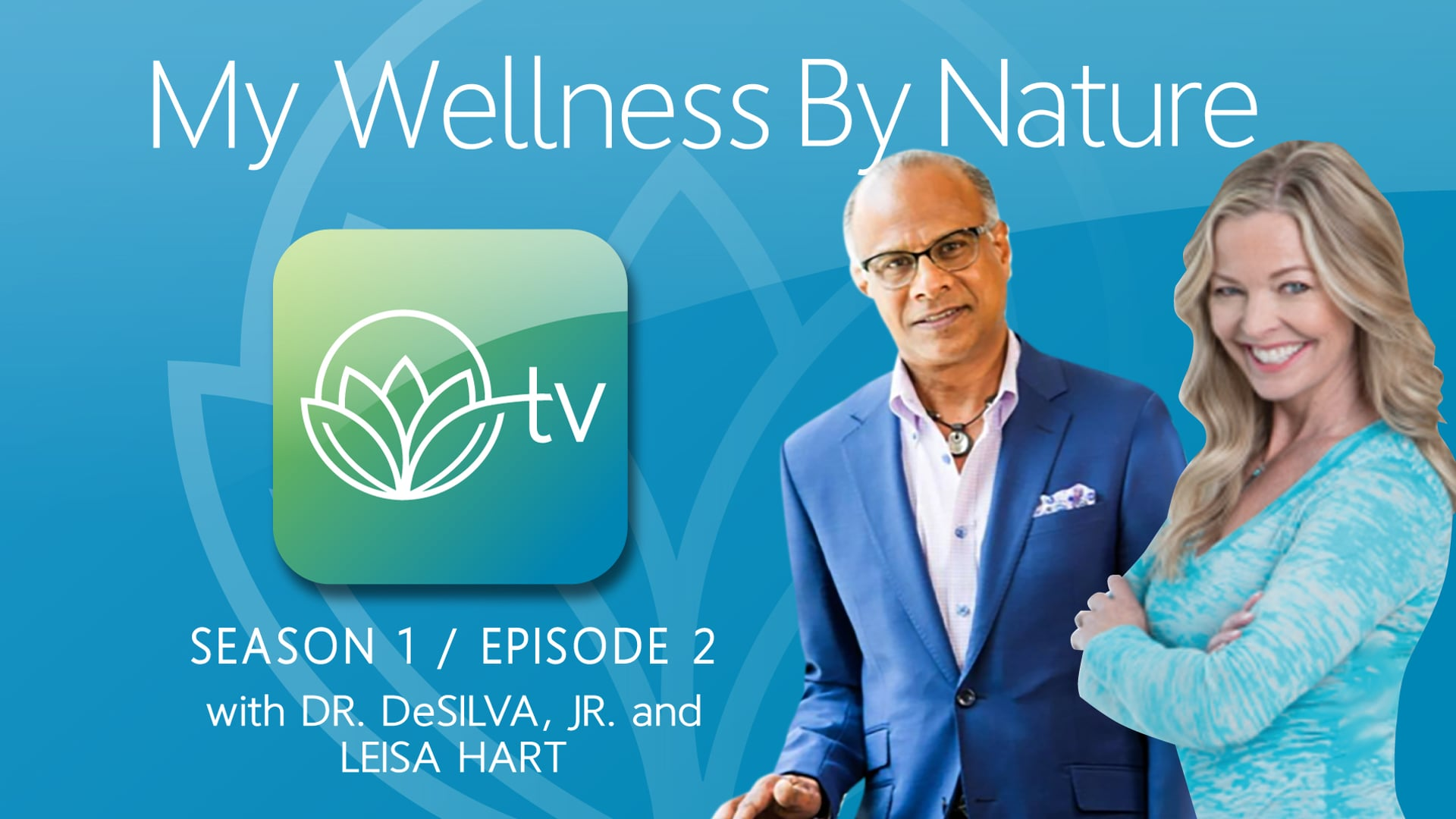My Wellness by Nature TV Show Season 1 / Episode 2