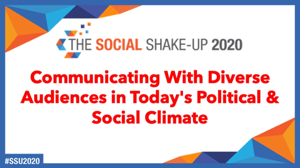 Communicating With Diverse Audiences in Today's Political & Social Climate