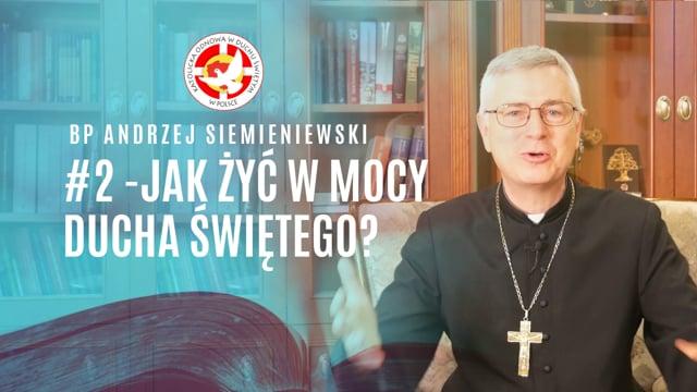 Jak żyć wmocy Ducha Świętego? – BpAndrzej Siemieniewski