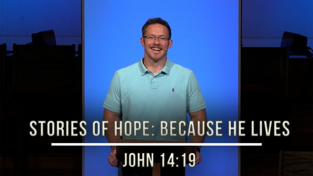 October 2, 2020 | Stories of Hope: Because He Lives | John 14:19
