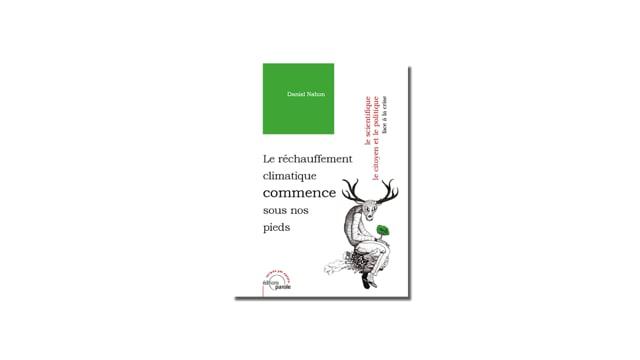 """Ecoutez les premières lignes : """"Le réchauffement climatique commence sous nos pieds"""" de Daniel Nahon - Ed. Parole 2020"""