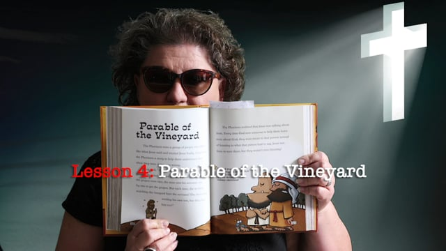 Lesson 4: Parable of the Vineyard