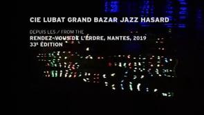 Cie Bernard LUBAT : Grand Bazar Jazz Hasard