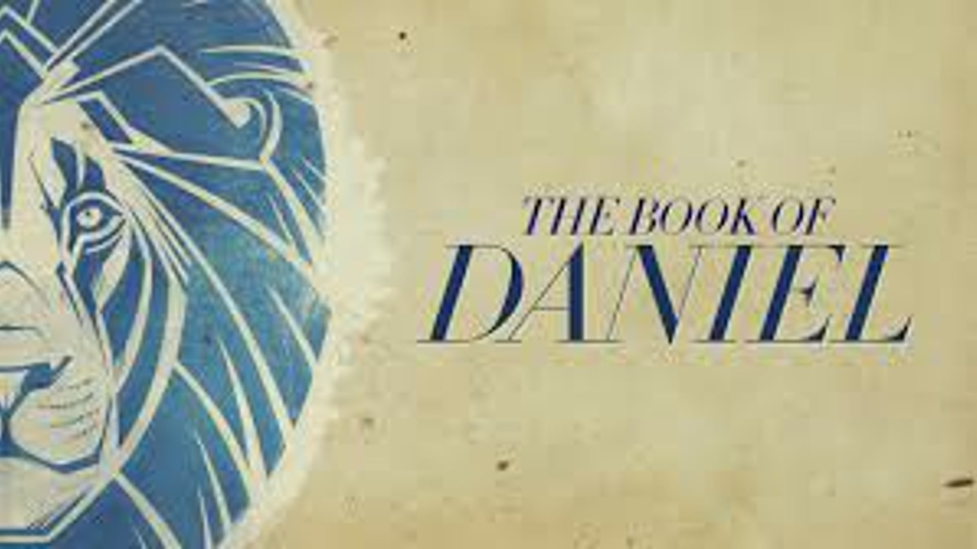 The Book of Daniel Series Week 3