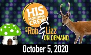 Rob & Lizz On Demand: Monday, October 5, 2020