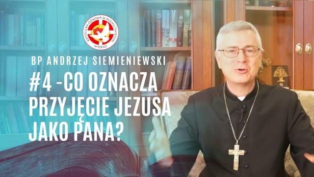 Co oznacza przyjęcie Jezusa jako Pana? – bpAndrzej Siemieniewski