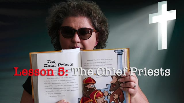 Lesson 5: The Chief Priests