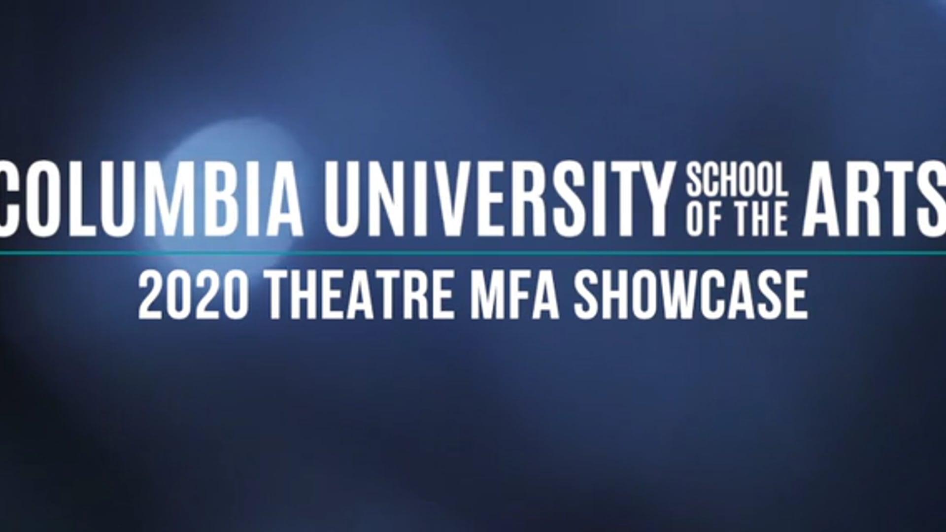 Columbia University 2020 MFA Theatre Showcase