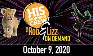 Rob & Lizz On Demand: Friday, October 9, 2020
