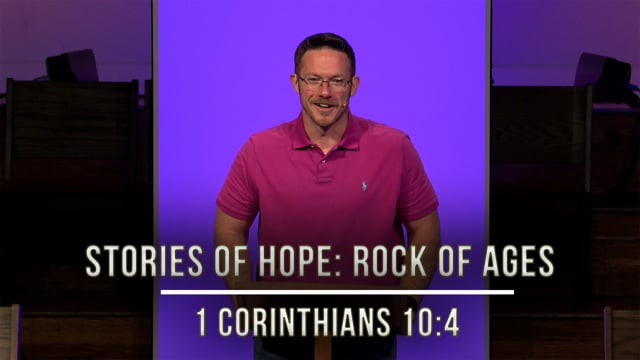 October 9, 2020 | Stories of Hope: Rock of Ages | 1 Corinthians 10:4