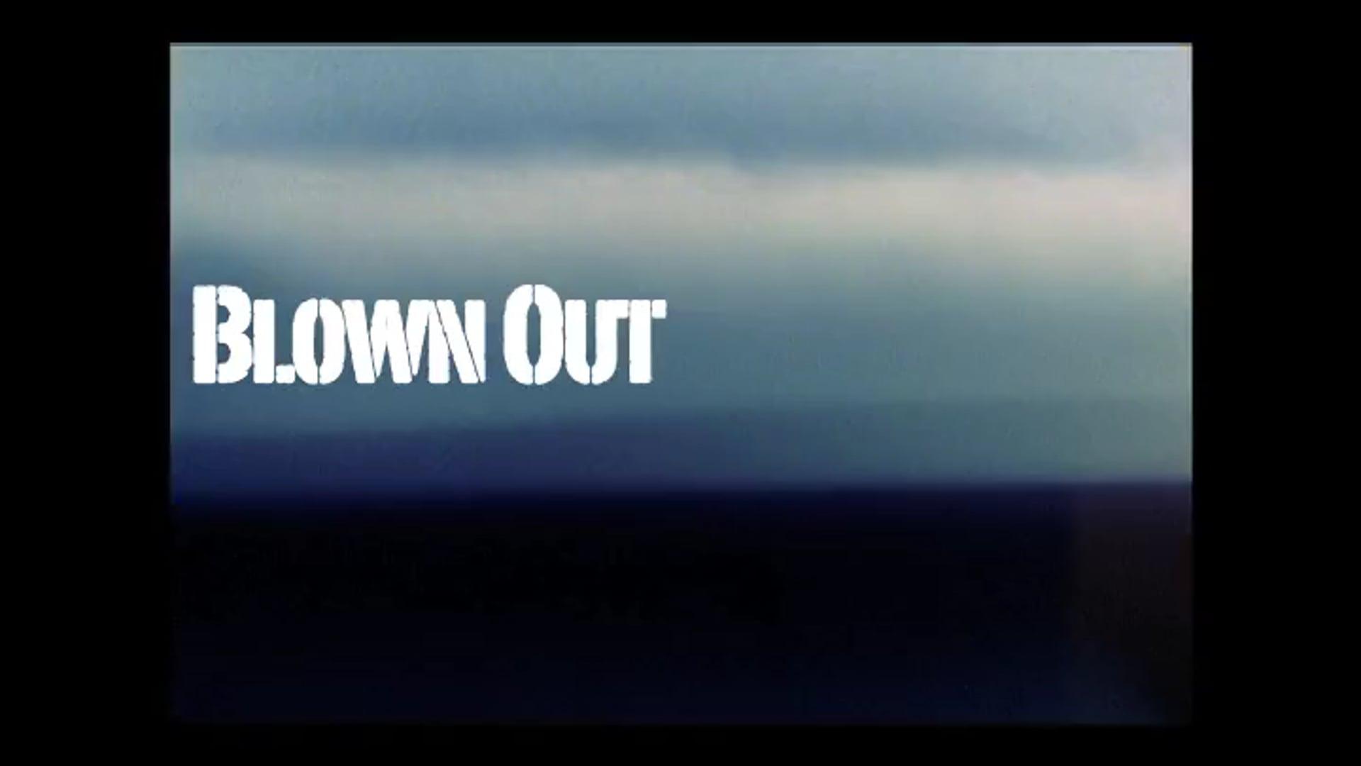 Blown Out - Intro Pilot - Dark