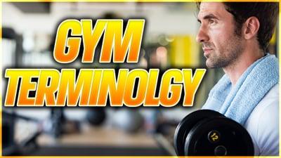 Gym Workout Terminology