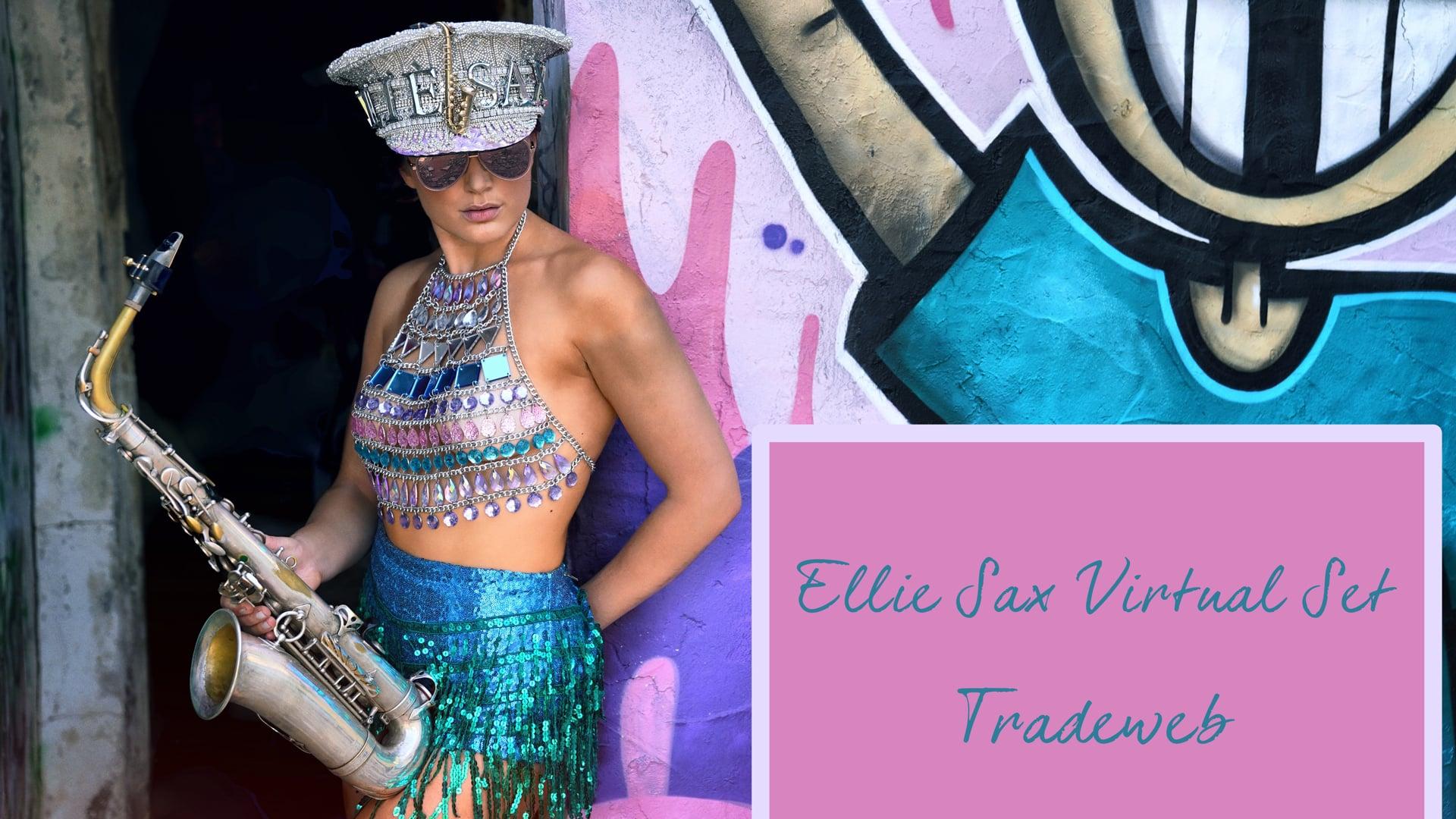 Ellie Sax Trade Web Stream - Live From Ibiza