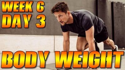 Bodyweight Week 6 Day 3