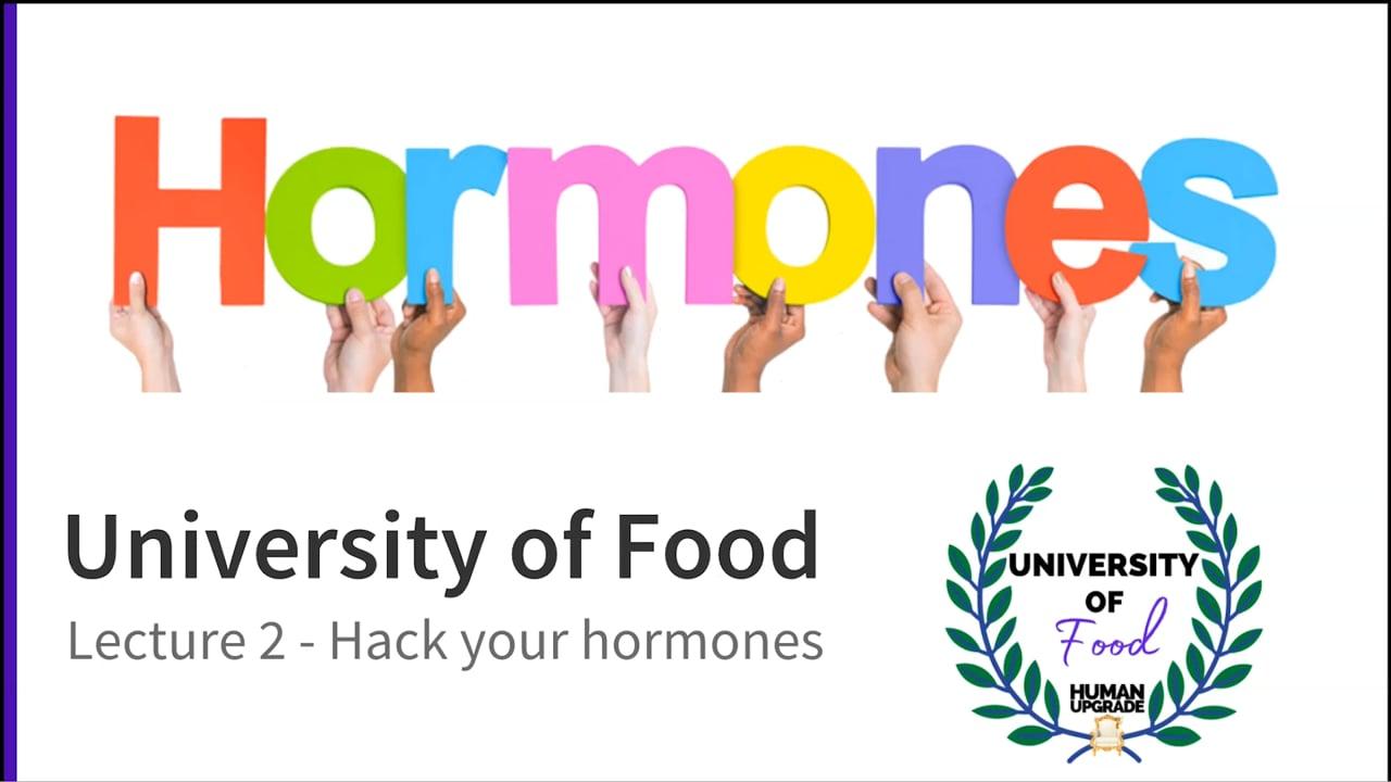 University of Food Lecture 2: Hormones