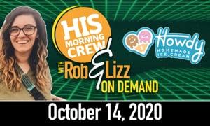 Rob & Lizz On Demand: Wednesday, October 14, 2020