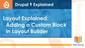 Adding a Custom Block in the Layout Builder