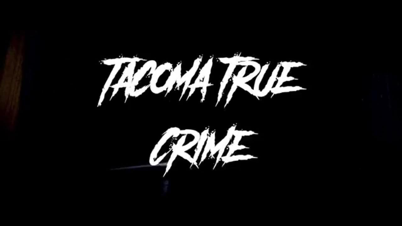 Tacoma True Crime